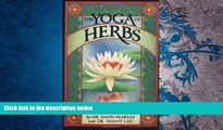 Read Book The Yoga of Herbs: An Ayurvedic Guide to Herbal Medicine David Frawley  For Full