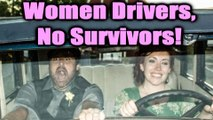 WOMEN DRIVERS, No Survivors! CRAZY WOMEN DRIVING FAILS COMPILATION