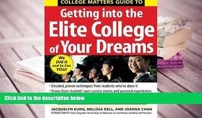 Read Online College Matters Guide to Getting Into the Elite College of Your Dreams Jacquelyn Kung