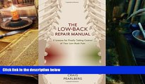 Audiobook  The Low-Back Repair Manual: 5 Lessons for Finally Taking Control of Your Low-Back Pain