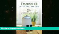 Audiobook  Essential Oil Diffuser Recipes: 100+ of the best aromatherapy blends for home, health,