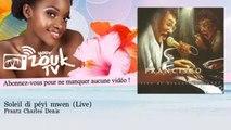 Frantz Charles Denis - Soleil di péyi mwen - Live