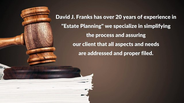 Estate Planning Lawyer - David J Franks Attorney-at-Law