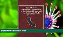 READ book Evidence, A Concise Comparison of the Federal Rules with the California Code, 2014