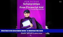 PDF  How to Find Scholarships and Free Financial Aid for Private High Schools Shay Spivey Trial