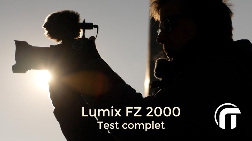 Lumix FZ2000 , une camera parfaite pour YouTube ?   test complet