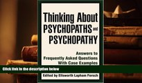 PDF [FREE] DOWNLOAD  Thinking About Psychopaths and Psychopathy: Answers to Frequently Asked