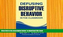 Read Online  Defusing Disruptive Behavior in the Classroom Geoffrey (Geoff) T. Colvin Trial Ebook