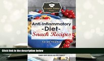 PDF [DOWNLOAD] Anti Inflammatory Diet Snack Recipes: 30 Quick and Easy Snacks to Fight