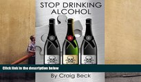 Download [PDF]  Stop Drinking Alcohol: Quit Drinking with the Alcohol Lied to me Method For Ipad