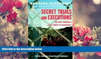 EBOOK ONLINE Secret Trials and Executions: Military Tribunals and the Threat to Democracy Barbara