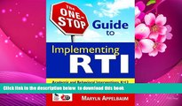 Read Online  The One-Stop Guide to Implementing RTI: Academic and Behavioral Interventions, K-12