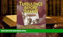 PDF [FREE] DOWNLOAD  Turbulence Before Takeoff: The Life   Times of Aviation Pionerr Marlon Dewitt