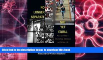 FREE [DOWNLOAD] No Longer Separate, Not Yet Equal: Race and Class in Elite College Admission and