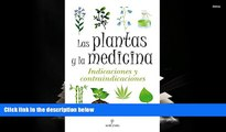 FAVORIT BOOK  Las plantas y la medicina / Plants and Medicine: Indicaciones y contraindicaciones /