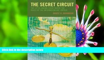 READ book The Secret Circuit: The Little-Known Court Where the Rules of the Information Age Unfold