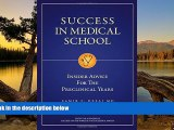 Read Online Success in Medical School: Insider Advice for the Preclinical Years For Kindle