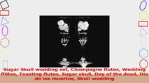 Sugar Skull wedding set Champagne flutes Wedding flutes Toasting flutes Sugar skull Day of c6c1bd20
