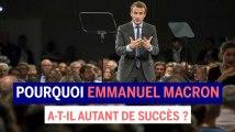 Pourquoi Macron a-t-il autant de succès?