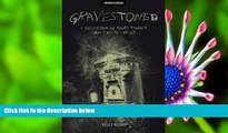 READ book Gravestoned: A Collection of Short Stories about Death   Drugs Kelly Bishop Pre Order
