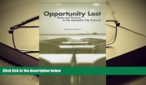 PDF [DOWNLOAD] Opportunity Lost: Race and Poverty in the Memphis City Schools FOR IPAD