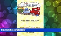 PDF [DOWNLOAD] The Smart Brain Train: How to Keep Your Child s Brain Healthy and Wise Nina
