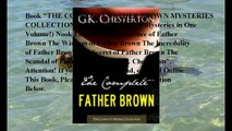 Download THE COMPLETE FATHER BROWN MYSTERIES COLLECTION (All 52 Father Brown Mysteries in One Volume!) Nook Edition - Th