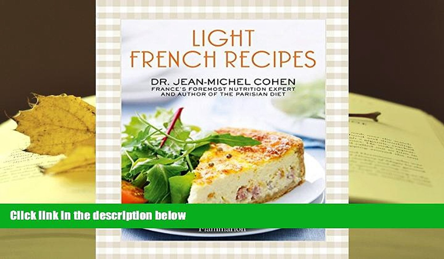 Best Pdf Light French Recipes A Parisian Diet Cookbook Download Online Video Dailymotion