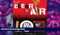 READ book Let s Clear the Air: 10 Reasons Not to Start Smoking  For Ipad