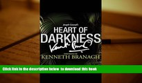BEST PDF  Heart of Darkness: A Signature Performance by Kenneth Branagh BOOK ONLINE