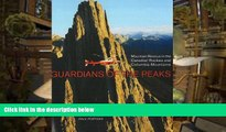 Read Online Guardians of the Peaks: Mountain Rescue in the Canadian Rockies and Columbia Mountains