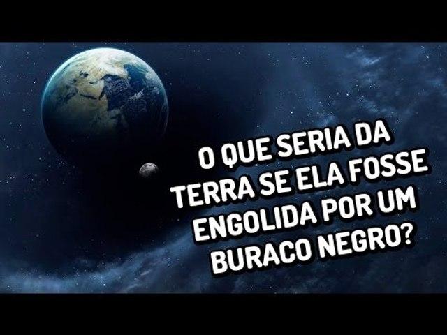 O que seria da Terra se ela fosse engolida por um buraco negro?