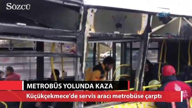 Servis aracı metrobüse çarptı