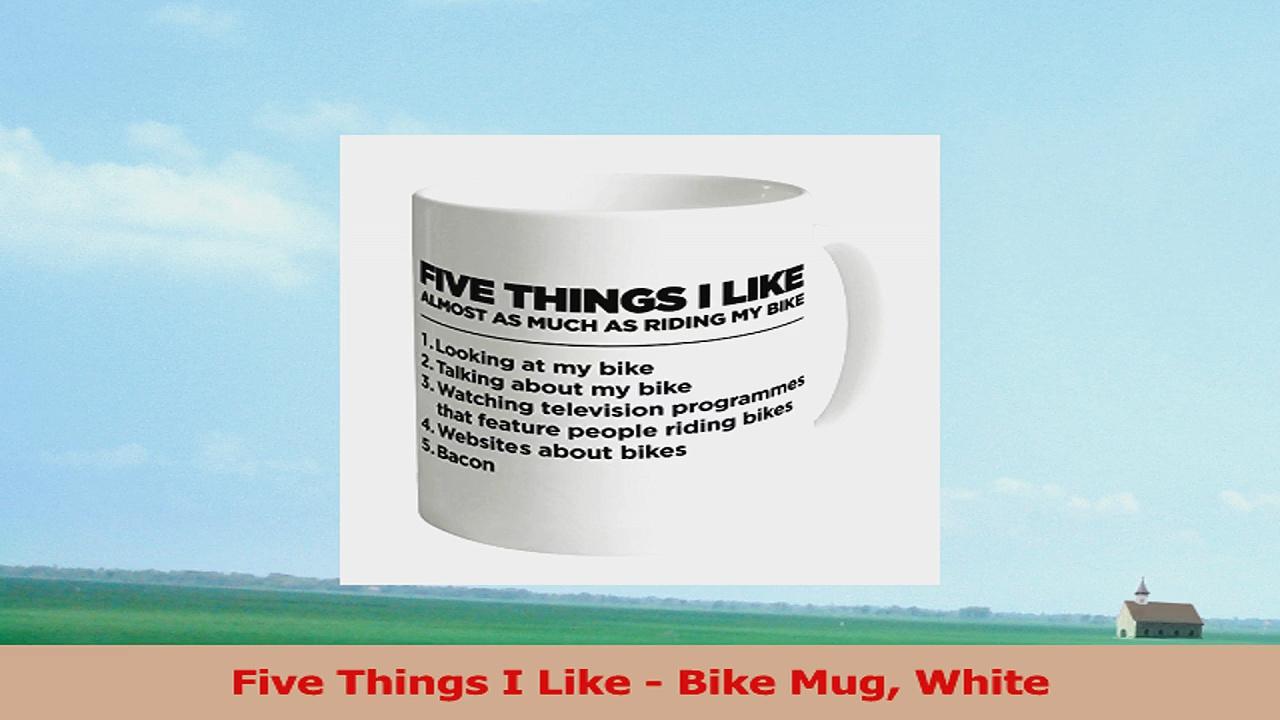 Five Things I Like  Bike Mug White 95c71e1e