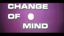 CHANGE OF MIND (1969) Générique