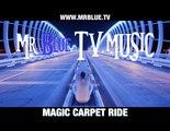 Magic Carpet Ride {Remixed} | Music Video | Mr Blue TV