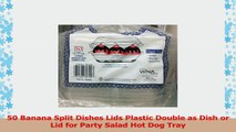 50 Banana Split Dishes Lids Plastic Double as Dish or Lid for Party Salad Hot Dog Tray 9d181d7e