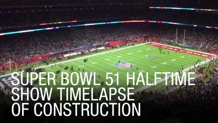 EXCLUSIVE: Super Bowl 51 Halftime Show Timelapse of Construction