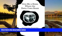 Download [PDF]  Give Me a Home Where the Dairy Cows Roam: True Stories from a Wisconsin Farm Pre