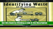 Download Book [PDF] Identifying Waste on the Shopfloor (The Shopfloor Series) Download Online