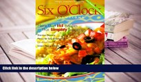 BEST PDF  Six O Clock Solutions: More Than 145 Recipes That Simplify Supper (Weight Watchers