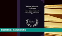 PDF [DOWNLOAD] Federal Antitrust Decisions: Adjudicated Cases and Opinions of Attorneys General