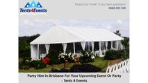 Party Hire in Brisbane For Your Upcoming Event Or Party - Tents 4 Events