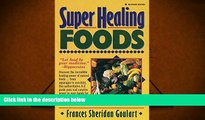 Read Online Super Healing Foods: Discover the Incredible Healing Power of Natural Foods Full Book