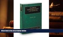 PDF [DOWNLOAD] Florida Construction Law Manual, 2013-2014 ed. (Vol. 8, Florida Practice Series)