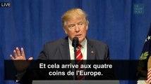 Selon Donald Trump, il y a tellement d'attaques terroristes en Europe que la presse n'en parle plus