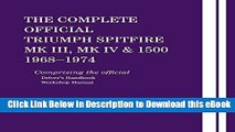 {[PDF] (DOWNLOAD)|READ BOOK|GET THE BOOK The Complete Official Triumph Spitfire Mk III, Mk IV
