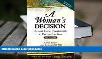 BEST PDF  A Woman s Decision: Breast Care, Treatment   Reconstruction, Fourth Edition TRIAL EBOOK