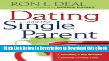 [READ BOOK] Dating and the Single Parent: * Are You Ready to Date?  * Talking With the Kids   *