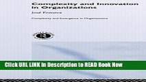 FREE [DOWNLOAD] Complexity and Innovation in Organizations (Complexity and Emergence in